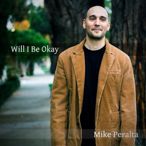 Mike Peralta - Will I Be Okay (Cover Photo)